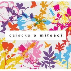 Agnieszka Osiecka - Osiecka o miłości