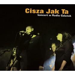 Cisza Jak Ta - Koncert w Radio Gdańsk - CD+DVD (2009)